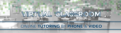 Click here for Tele-Tutoring & Video Lessons while classrooms are closed.